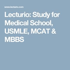 Lecturio: Study for Medical School, USMLE, MCAT & MBBS