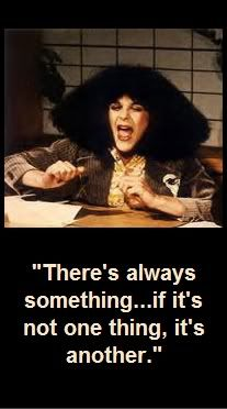 """Rosanna Rosannadanna - My all-time favorite Gilda Radner character...""""There's always something..."""" Loved to watch her give Jane Curtin fits. The comedy dynamic between these two women was as awesome as Lucy and Ethel!"""