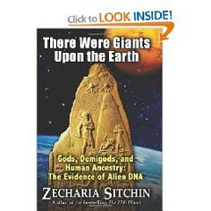 There Were Giants Upon the Earth: Gods, Demigods, and Human Ancestry: The Evidence of Alien DNA (Earth Chronicles) by Zecharia Sitchin Best Books For Men, Great Books To Read, Good Books, My Books, Evidence Of Aliens, Celestine Prophecy, Ancient Astronaut Theory, Nonfiction Books, Reading Lists