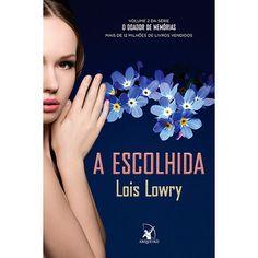 A Escolhida - Lois Lowry. Série O Doador de Memórias, Vol. 2