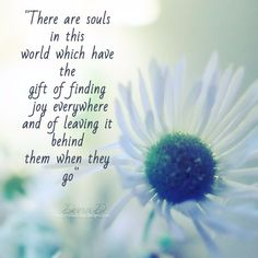 """""""There are souls in this world which have the gift of finding joy everywhere and of leaving it behind them when they go"""" Great Quotes, Quotes To Live By, Me Quotes, Inspirational Quotes, Great Words, Wise Words, Christian Quotes, Thought Provoking, Beautiful Words"""