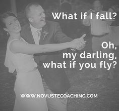 This is one of my absolute favorite quotes on inspiration and perspective and the picture is of my dad and I at my wedding
