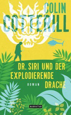 Dr. Siri und der explodierende Drache - Dr. Siri ermittelt 8 -: Kriminalroman Die Dr. Siri-Romane, Band 8: Amazon.de: Colin Cotterill, - 'I loveit