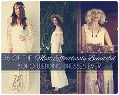 36 Of The Most Effortlessly Beautiful Boho Wedding Dresses ever- all of these are stunning, I want something gorgeous and simple like one of these.