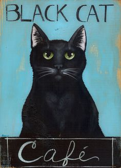 Black Cat Cafe Original Folk Art Painting by Ryan Conners Crazy Cat Lady, Crazy Cats, Black Cat Art, Black Cats, Black Cat Painting, Black Kitty, Photo Chat, Cat Posters, Cat Cafe