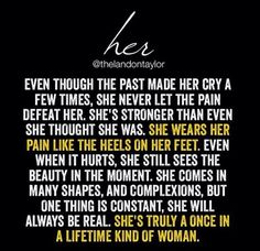 A once in a lifetime kind of woman. #love #strength #woman #realman #youaremore