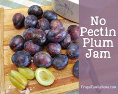 Make it from Scratch Challenge.No Pectin Plum Jam Plum Jam Recipes Easy, Plum Jelly Recipes, Apricot Recipes, Lemon Recipes, Sweet Recipes, Italian Plum Jam Recipe, Plum Jam With Pectin, Plum Freezer Jam, Plum Butter