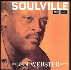 Ben Webster Quintet – Soulville (1957): My son, Zeb, introduced me to this terrific well respected tenor saxophone player via this fabulous mainstream jazz album. All 10 tracks are great: Soulville*Late Date*Time On My Hands*Lover, Come Back To Me*Where Are You?*Makin' Whoopee*Ill Wind. The last three tracks (Who?*Boogie-Woogie*Roses of Picardy) are the only recordings of Webster's impressive piano skills. I enjoyed this album very much on YouTube today, 6/25/2015. Rating: 98%.