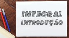 Introdução a Integral