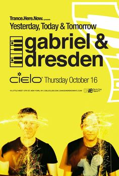 Trance.Here.Now. Pres. Gabriel & Dresden at Cielo 10/16 TICKETS: http://www.residentadvisor.net/event.aspx?632560&p=zee RSVP: Email euphoriaxnyc@gmail.com with full name and mention ZEE'S list at the door when you arrive!