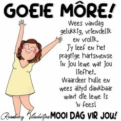 Good Morning Good Night, Good Morning Wishes, Day Wishes, Lekker Dag, Goeie More, Afrikaans Quotes, Prayers, Memes, Copic Art