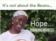 Women's Bean Project- Since 1989 they have been providing skills training, raising self-confidence, and inspiring hope in place of the demoralizing effects of poverty. http://www.serrv.org/product/womens-bean-project/united-states