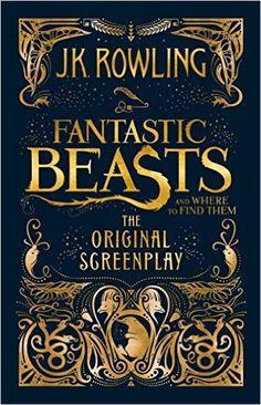 Fantastic Beasts and Where to Find Them. The Original Screenplay: Amazon.de: Joanne K. Rowling: Fremdsprachige Bücher