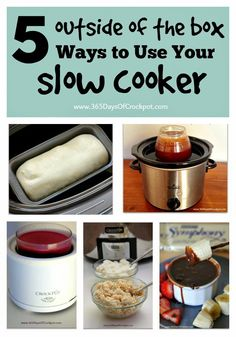 "5 ""Outside of the Box"" Ways to Use Your Slow Cooker...never thought of some of these before!"