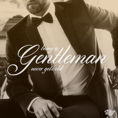 Being old-fashioned is nothing to be ashamed of. Especially when you add a bit of modern flare. A #Gentleman is the sort of man who takes only the best of the past and innovates it to fit modern-day standards. #ChivalryChallenge