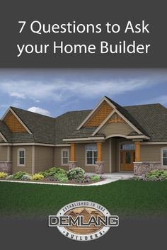 7 Questions to Ask your Home Builder  |  Demlang Builders Inc.
