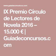 IX Premio Círculo de Lectores de Novela 2016 – 15.000 €   Guiadeconcursos.com