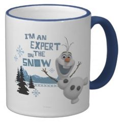 """From Frozen, Olaf """"I'm an expert on the snow"""" coffee mug. #frozen #olaf"""