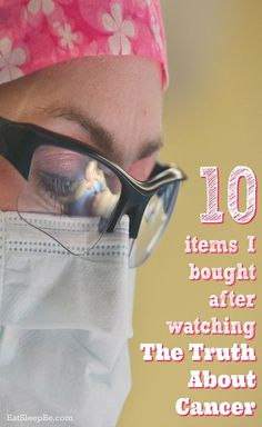 "10 Items I Bought After Watching ""The Truth About Cancer"""