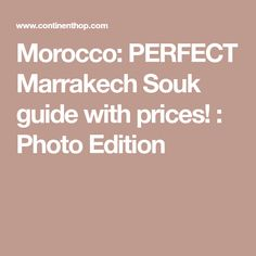Morocco: PERFECT Marrakech Souk guide with prices! : Photo Edition