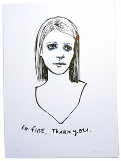 """""""I'm fine, thank you."""" by Ashley Amery  (so in love with this.)"""