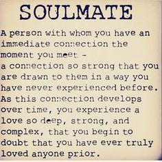 Is your spouse or significant other your soulmate? One thing you know your other half when you meet them and you are forever changed for the good. Love on your soulmate once you find them or have them in your life. Show them daily much you love them. Quotes For Him, Be Yourself Quotes, Husband Quotes, Valentines Day Love Quotes, Favorite Quotes, Best Quotes, Relationship Quotes, Life Quotes, Quotes Quotes