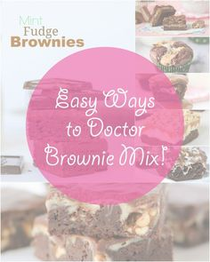 9 Easy Ways to Doctor Brownie Mix -- Mississippi Mud Brownies, Mallow Filled Brownies, Cheesecake Brownies -- so many good ones!
