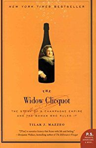 The Widow Clicquot: The Story of a Champagne Empire and the Woman Who Ruled It (Tilar J. Mazzeo) | New and Used Books from Thrift Books