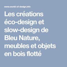 Les créations éco-design et slow-design de Bleu Nature, meubles et objets en bois flotté