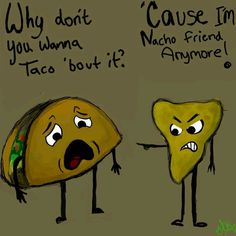 Taco.  Reminds me of high school!  hehehe.