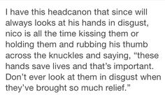 Words cannot explain how much I love this headcanon. << (Okay, this is cute, but why doesn't Will like his hands?)