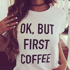 "Ok, But First Coffee Tshirt New size large white ""Ok, But First Coffee"" tee. From a boutique so there is no brand. Bundle and save. Boutique Tops Tees - Short Sleeve"