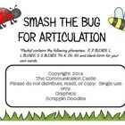 Free! Smash the Bug for Articulation...easy and fun way to practice articulation with limited preparation.  Great for small group play to motivate!  To prepare:  Cut out rect...