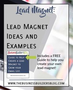 Lead Magnet Ideas and Examples | The Business Builder's Blog