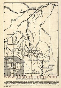 Route of Teddy Roosevelt and Randel.  River of Doubt.  Central Brazil and the new Rio Theodoro