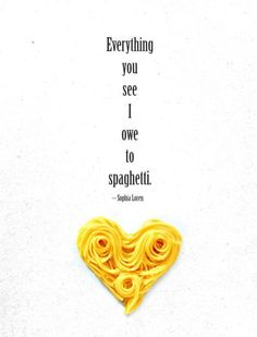 """""""Everything you see, I owe to spaghetti."""" - Sophia Loren 24 Best Quotes Ever About Food. Yorkies, Mojito, Sophia Loren Quotes, Healthy Foods To Eat, Healthy Snacks, Georgia, Food Quotes, Cooking Quotes, Quotes Quotes"""