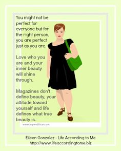 Love yourself as you are and your inner beauty will shine through  http://www.lifeaccordingtome.biz/
