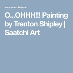 O...OHHH!!! Painting by Trenton Shipley | Saatchi Art The Other Art Fair, Oil Painters, Abstract Styles, Artwork Online, Oil On Canvas, Saatchi Art, Original Paintings