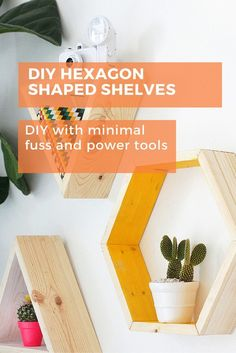 Hexagon shaped shelves to DIY with minimal fuss and power tool usage!  #diy #homedecor #storage