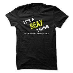 It is a SEAY ᗗ Thing TeeIts a SEAY Thing - You Wouldnt Understand! If Youre a SEAY, You Understand...Everyone else has no idea. These make great gifts for other family members, if you order 2 or more you save on shipping!SEAY Thing Tee