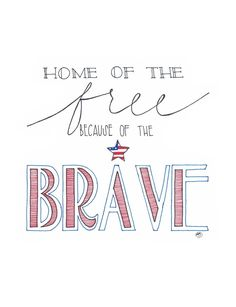 """Home of the free because of the brave"""" *The standard size for all prints is If you'd like a smaller size please click the """"contact"""" button after placing your order to let me know so I can get you exactly what you want for your home. Brave Quotes, Sign Quotes, Rachel Brooks, Church Sign Sayings, 4th Of July Wallpaper, Fourth Of July Quotes, Patriotic Words, Home Of The Brave, Bullet Journal Ideas Pages"""