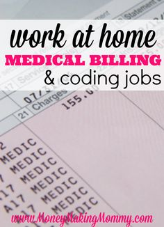 Information and resources for those looking into working at home in the medical billing and coding field. This is a popular request at MoneyMakingMommy.com and I will continue to add to this page on an ongoing basis.