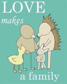 LOVE makes a family...