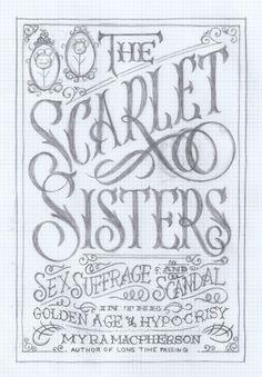 Scarlet Sisters #lettering #type