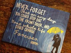 """8x10 How I Met Your Mother quote *Handpainted canvas* """"Never forget..."""" by luvlikecrazycreation on Etsy https://www.etsy.com/listing/237365658/8x10-how-i-met-your-mother-quote"""