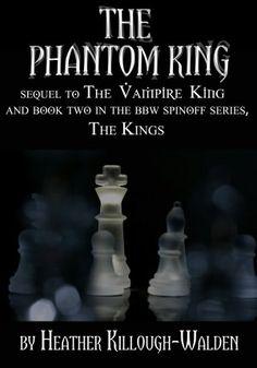 The Vampire King sequel: The Phantom King by Heather Killough-Walden http://www.barnesandnoble.com/w/the-vampire-king-sequel-heather-killough-walden/1111495082?ean=2940014448956