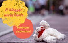 Il #Blogger incostante: problemi e soluzioni --> http://ludovicadeluca.com/2121/blogger-incostante/ #blogging #blog
