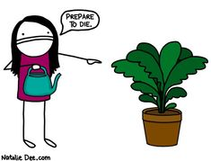 Comic by Natalie Dee: im the plantsecutioner