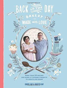 Back in the Day Bakery Made with Love: More than 100 Recipes and Make-It-Yourself Projects to Create and Share by Cheryl Day http://www.amazon.com/dp/1579655564/ref=cm_sw_r_pi_dp_SNXgvb0PDRQ66