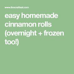 easy homemade cinnamon rolls (overnight + frozen too!)